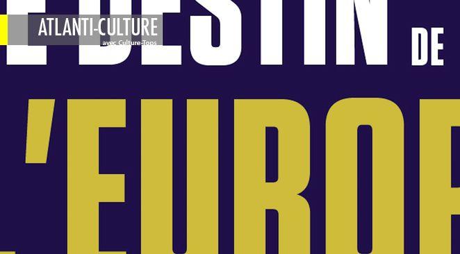 """""""Le Destin de l'Europe, une sensation de déjà-vu"""" : Le populisme n'est plus ce qu'il était"""