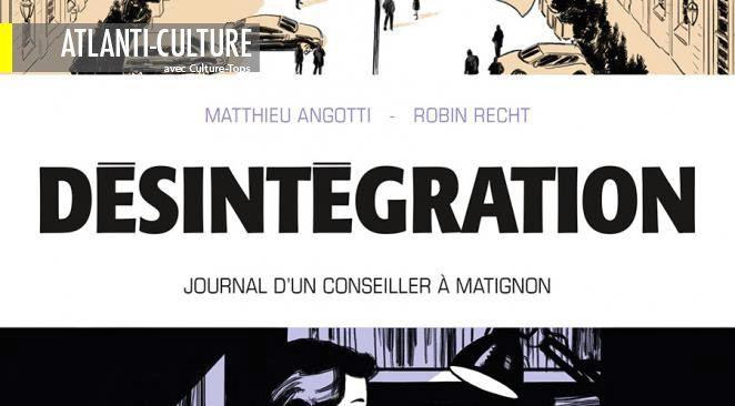 """""""Désintégration"""" : la Comédie Humaine, version hautes sphères de la politique"""