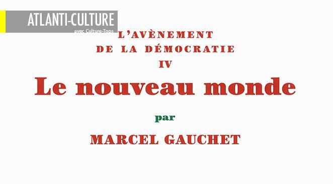 """""""Le nouveau monde"""" : dans la tradition des grandes figures intellectuelles françaises"""