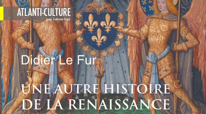 """""""Une autre histoire de la Renaissance"""" : Une Renaissance plus complexe  que son image"""