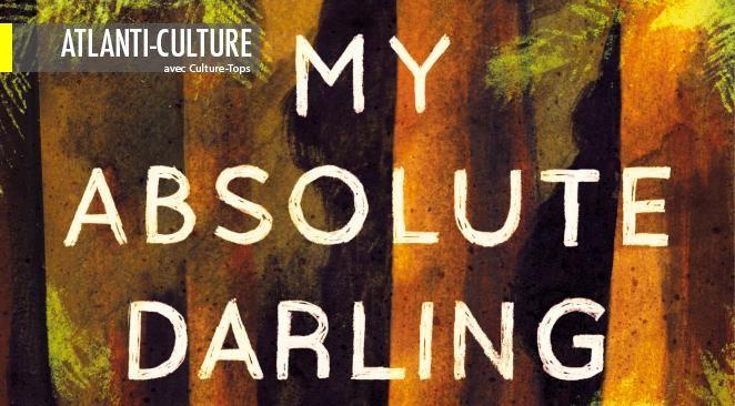 """""""My absolute darling"""" : un roman coup de poing, superbement écrit"""