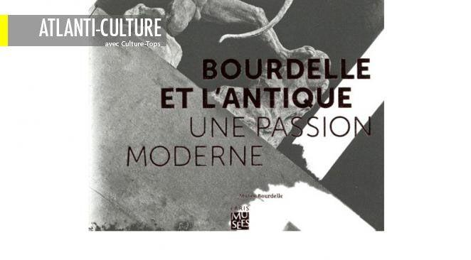 """""""Bourdelle et l'Antique"""" : pour essayer de comprendre un peu mieux un sculpteur vraiment à part"""