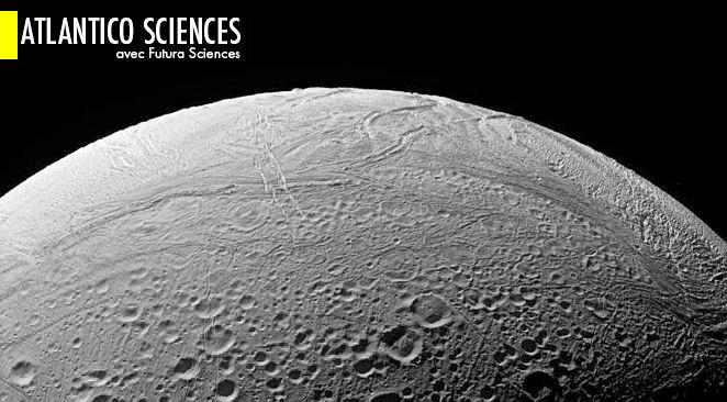 Encelade : une forme de vie pourrait vraiment y exister ; Oumuamua serait bien une comète