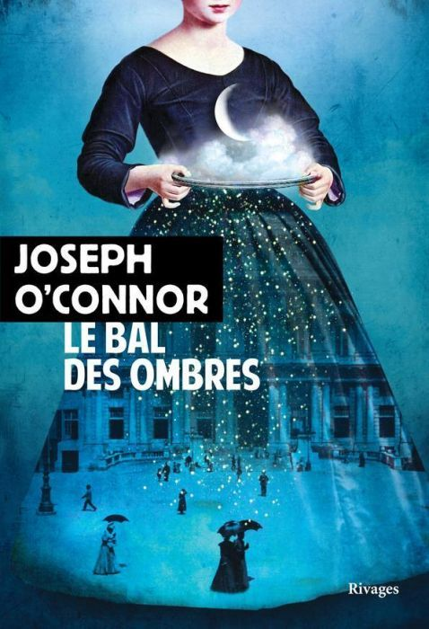 """Le Bal des ombres"" de Joseph O'Connor : un excellent roman baroque"