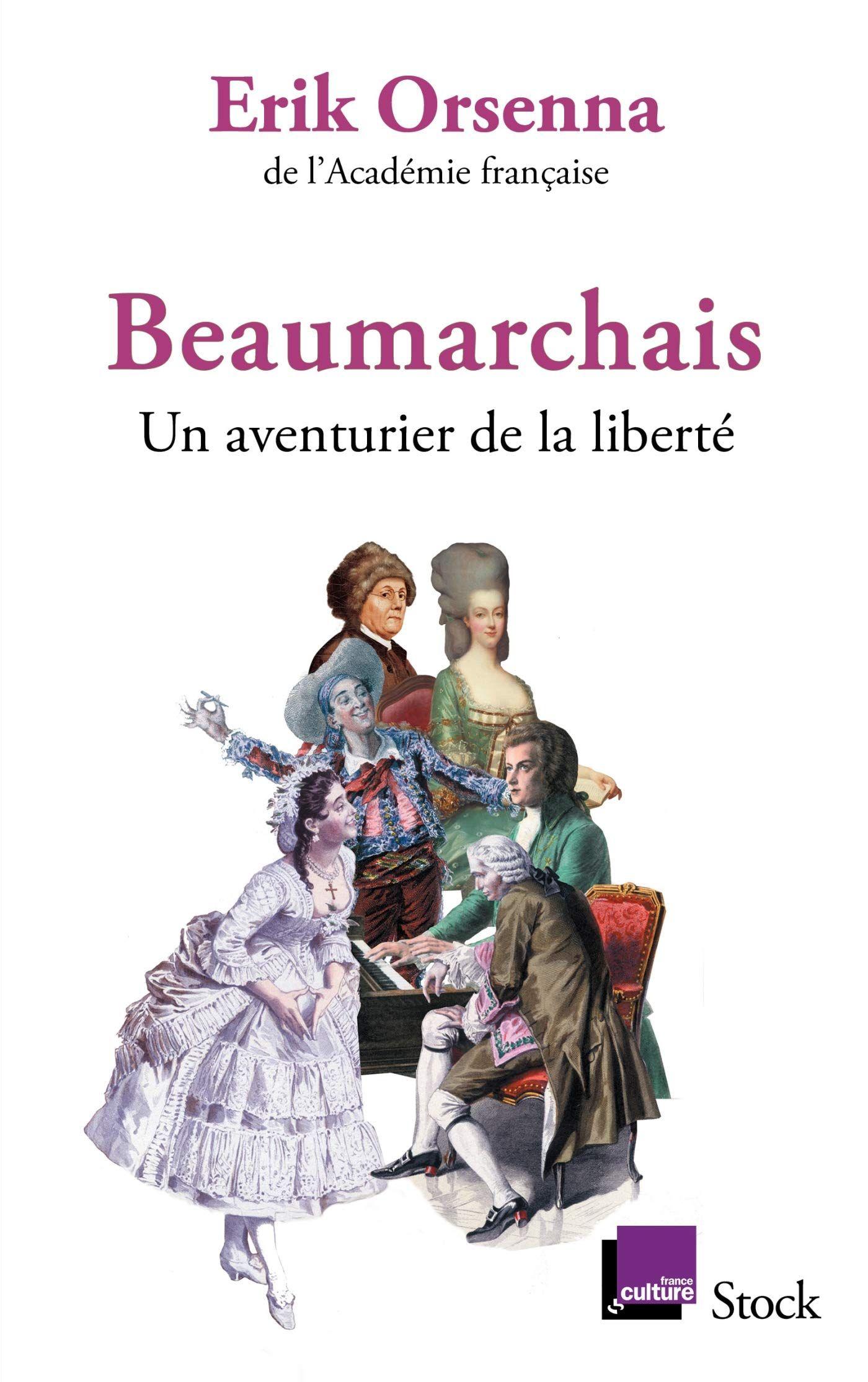 """""""Beaumarchais, un aventurier de la liberté"""" d'Erik Orsenna : un bon livre pour découvrir l'homme aux mille talents"""