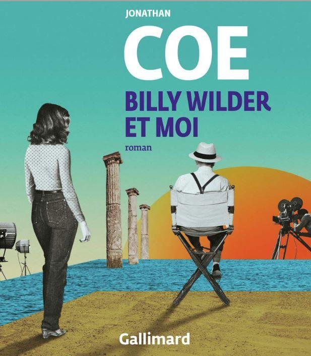 """Jonathan Coe a publié """"Billy Wilder et moi"""" aux éditions Gallimard."""