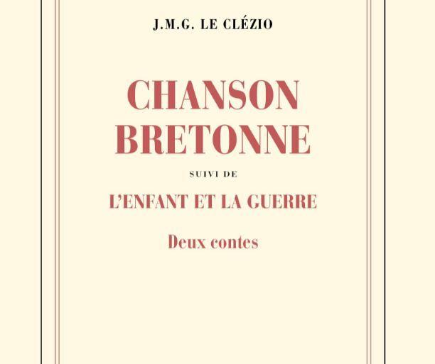 """Jean-Marie Gustave Le Clézio a publié """"Chanson bretonne suivi de L'enfant et la guerre"""" aux éditions Gallimard."""