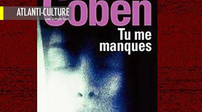 """""""Tu me manques"""", de Harlan Coben. Ed. Belfond."""