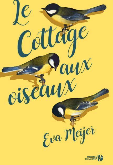 Le cottage aux oiseaux Eva Meijer