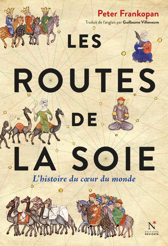 """""""Les routes de la soie"""" de Peter Frankopan : Toute l'histoire du monde est là : long comme les siècles, mais fascinant !"""