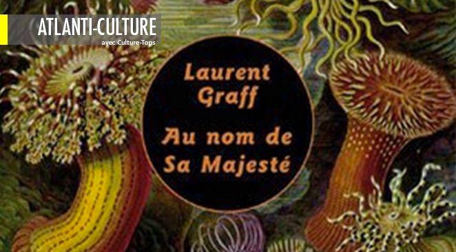 """""""Au nom de sa majesté"""", de Laurent Graff. Editions Le Dilletante, 159 pages."""