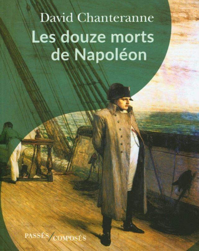 """David Chanteranne a publié """"Les douze morts de Napoléon"""" aux éditions Passés/Composés."""