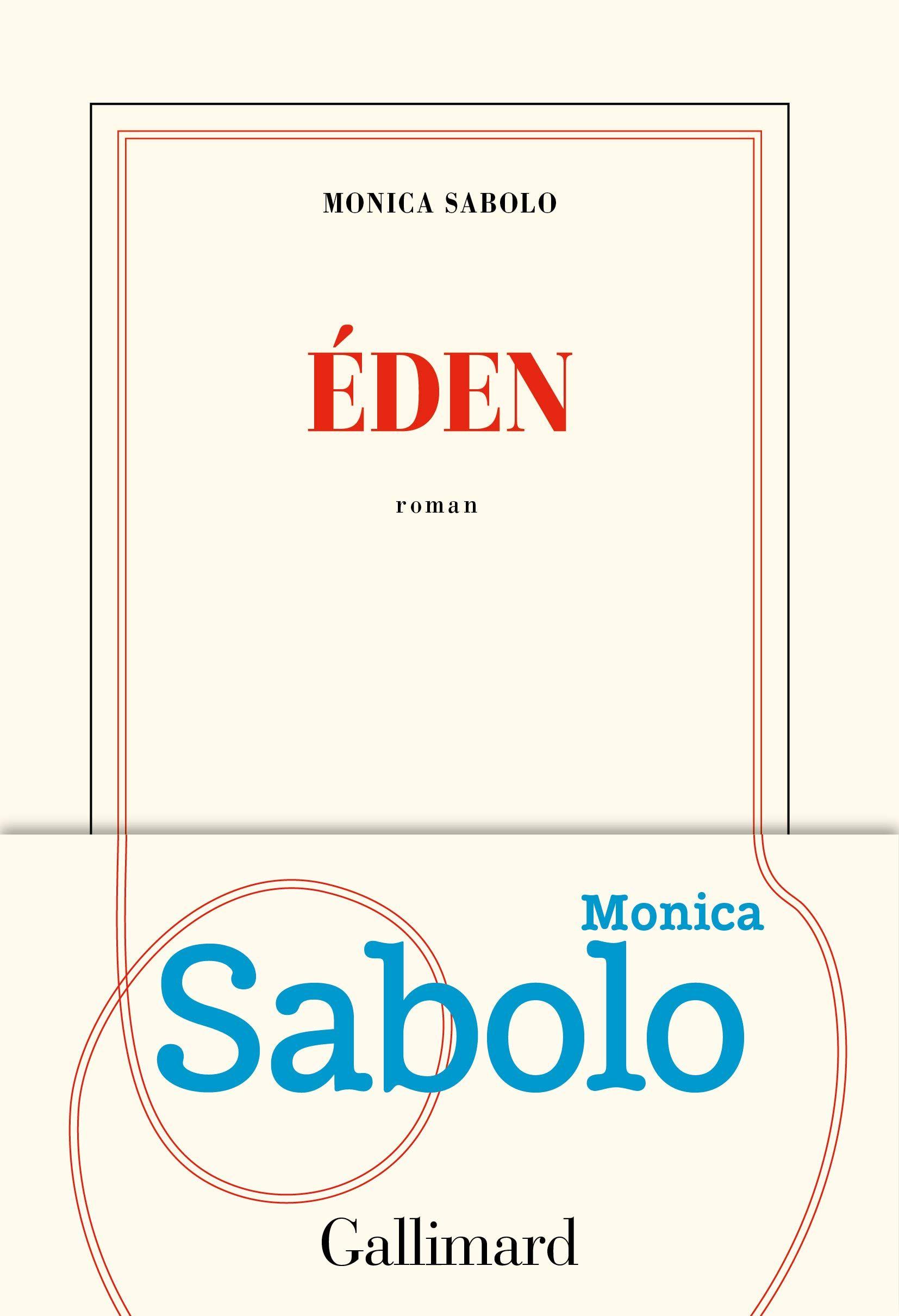 """""""Eden"""" de Monica Sabolo : une fable cruelle mais ensorcelante"""
