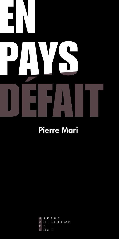 """""""En pays défait"""" de Pierre Mari : réquisitoire contre une nouvelle trahison des clercs"""