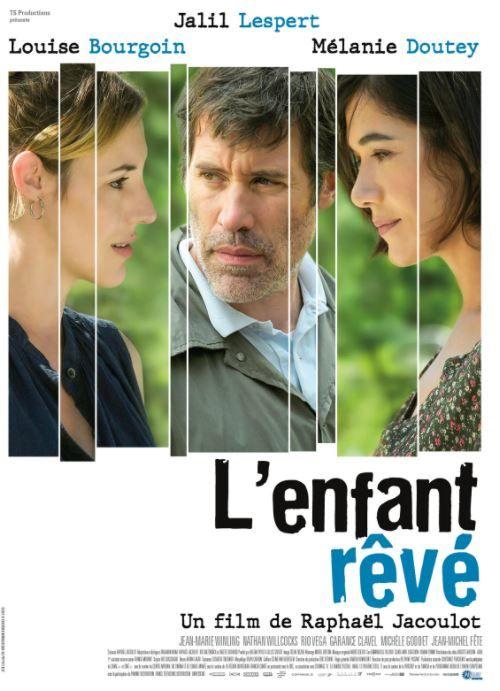 L'enfant rêvé cinéma Raphaël Jacoulot Louise Bourgoin Jalil Lespert