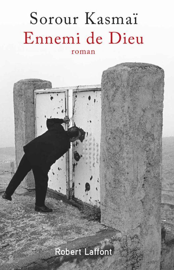 """""""Ennemi de Dieu"""" de Sorour Kasmaï : un bon roman sur les années noires de la révolution iranienne"""