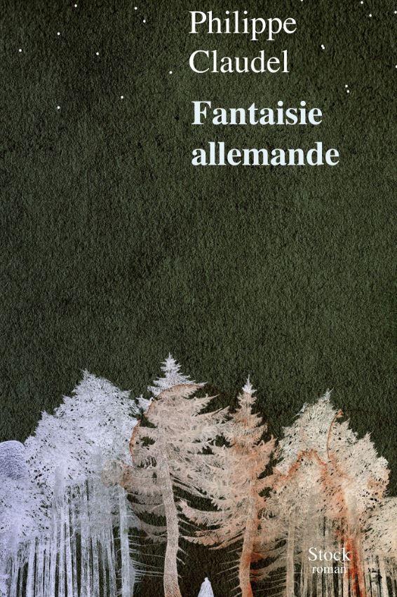 Fantaisie allemande - Philippe Claudel