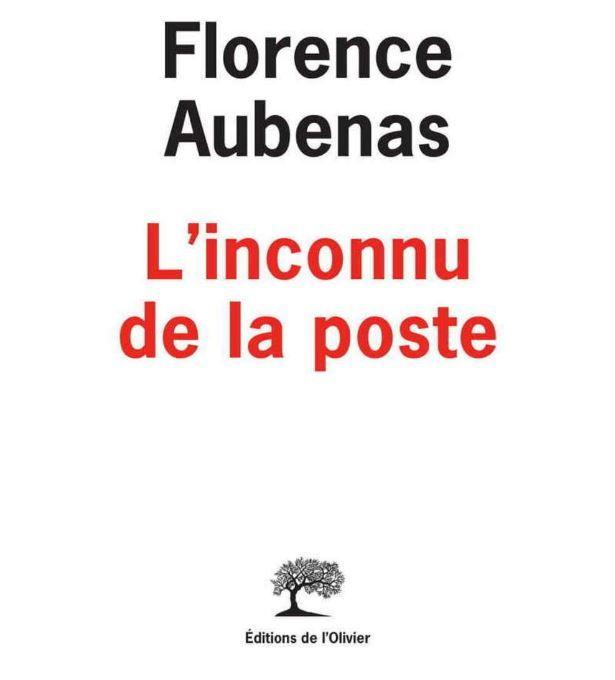 """Florence Aubenas a publié """"L'Inconnu de la Poste"""" aux éditions de l'Olivier."""