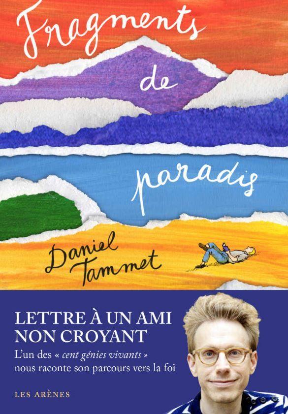 """""""Fragments de paradis"""" de Daniel Tammet : un savant, poète, chercheur, humaniste, croyant, bref un homme à découvrir !"""