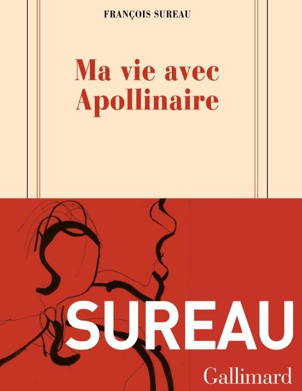 """François Sureau a publié """"Ma vie avec Apollinaire"""" aux éditions Gallimard."""