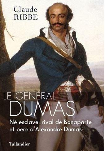 """Le livre de Claude Ribbe, """"Le Général Dumas"""", a été publié aux éditions Tallandier."""