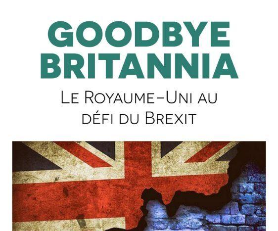 """""""Goodbye Britannia. Le Royaume-Uni au défi du Brexit"""" de Sylvie Bermann a été publié aux éditions Stock."""