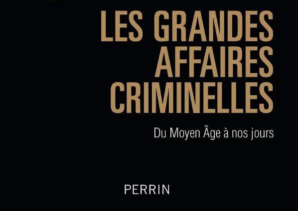 """""""Les Grandes affaires criminelles"""" sous la direction de Jean-Marc Berlière"""