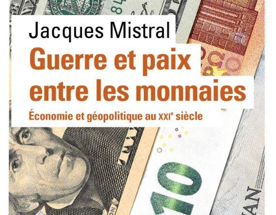 """Le livre de Jacques Mistral, """"Guerre et Paix  entre les Monnaies - Economie et géopolitique du  XXIe siècle"""", a été publié aux éditions Folio-Actuel."""