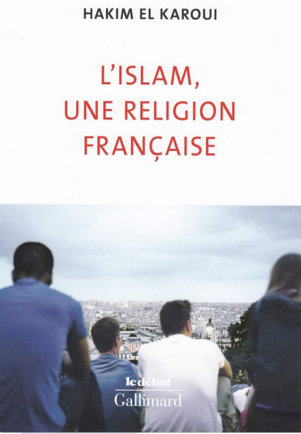 Hakim El Karoui L'islam, une religion française
