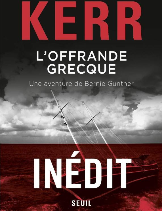 L'offrande grecque une aventure de Bernie Gunther Philip Kerr