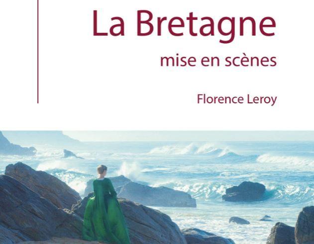 """Florence Leroy a publié """"La Bretagne mise en scènes"""" aux éditions Espaces & Signes / Ciné voyage."""