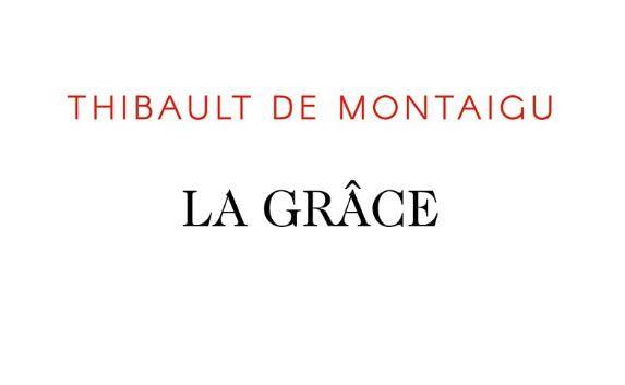 """Thibault de Montaigu a publié """"La Grâce"""" aux éditions Plon."""