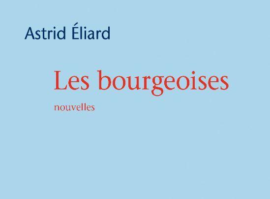 """Astrid Eliard a publié """"Les bourgeoises"""" aux éditions Mercure de France."""