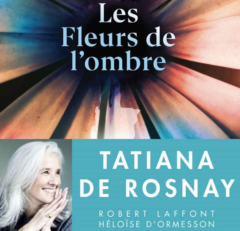 """""""Les fleurs de l'ombre"""" de Tatiana de Rosnay : un roman au suspense passionnant sur l'empreinte des lieux et le poids des secrets"""