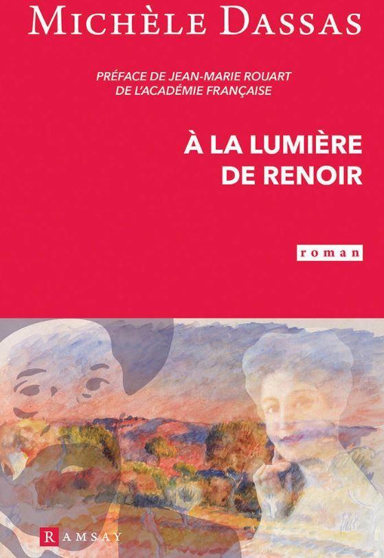 """""""A la lumière de Renoir"""" de Michèle Dassas :  l'intéressante biographie romancée d'une peintre, grande amie de Renoir"""