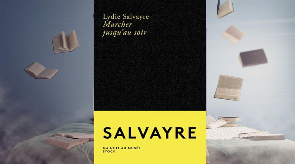 """""""LECTURES D'ETE"""": """"Marcher jusqu'au soir"""" de Lydie Salvayre"""