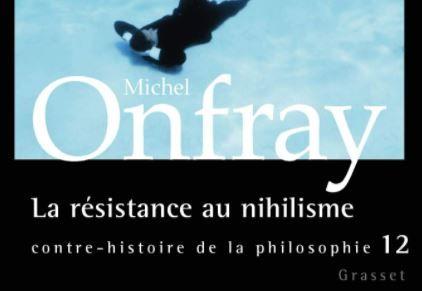 Michel Onfray La résistance au nihilisme