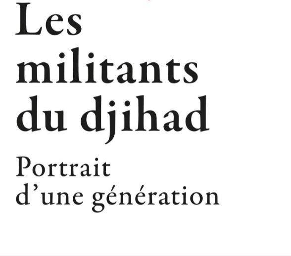"""L'ouvrage de Hakim El Karoui et Benjamin Hodayé, """"Les militants du djihad, portrait d'une génération"""", a été publié aux éditions Fayard."""