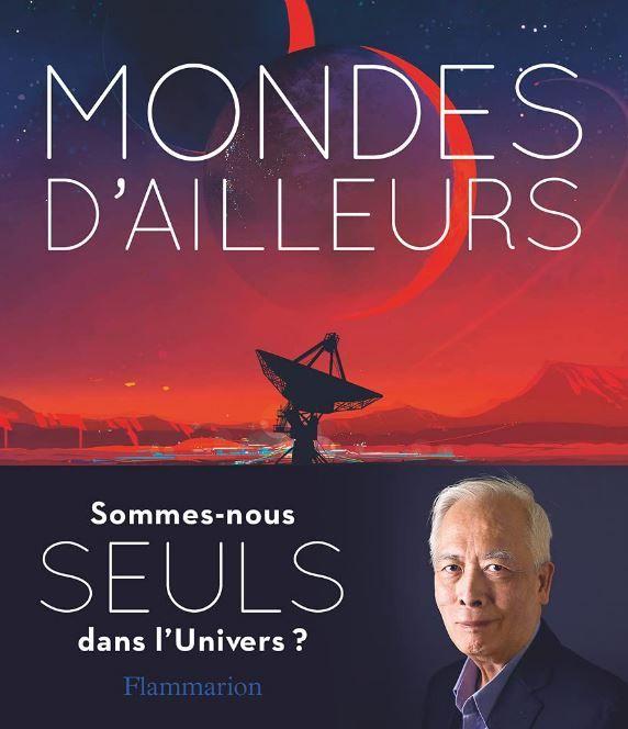 """Le livre de Trinh Xuan Thuan, """"Mondes d'Ailleurs, Sommes-nous seuls dans l'univers ?"""", est publié aux éditions Flammarion."""