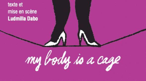 """""""My body is a cage"""", de Ludmilla Dabo, est à découvrir au théâtre de la Tempête à Paris."""