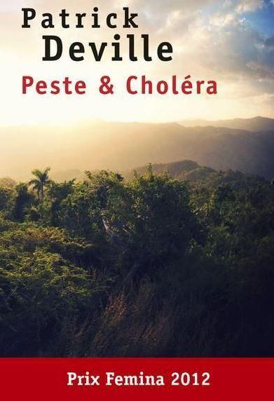 """""""Peste & Choléra"""" de Patrick Deville : une fabuleuse biographie romancée sur un aventurier de la science, le pasteurien Alexandre Yersin"""