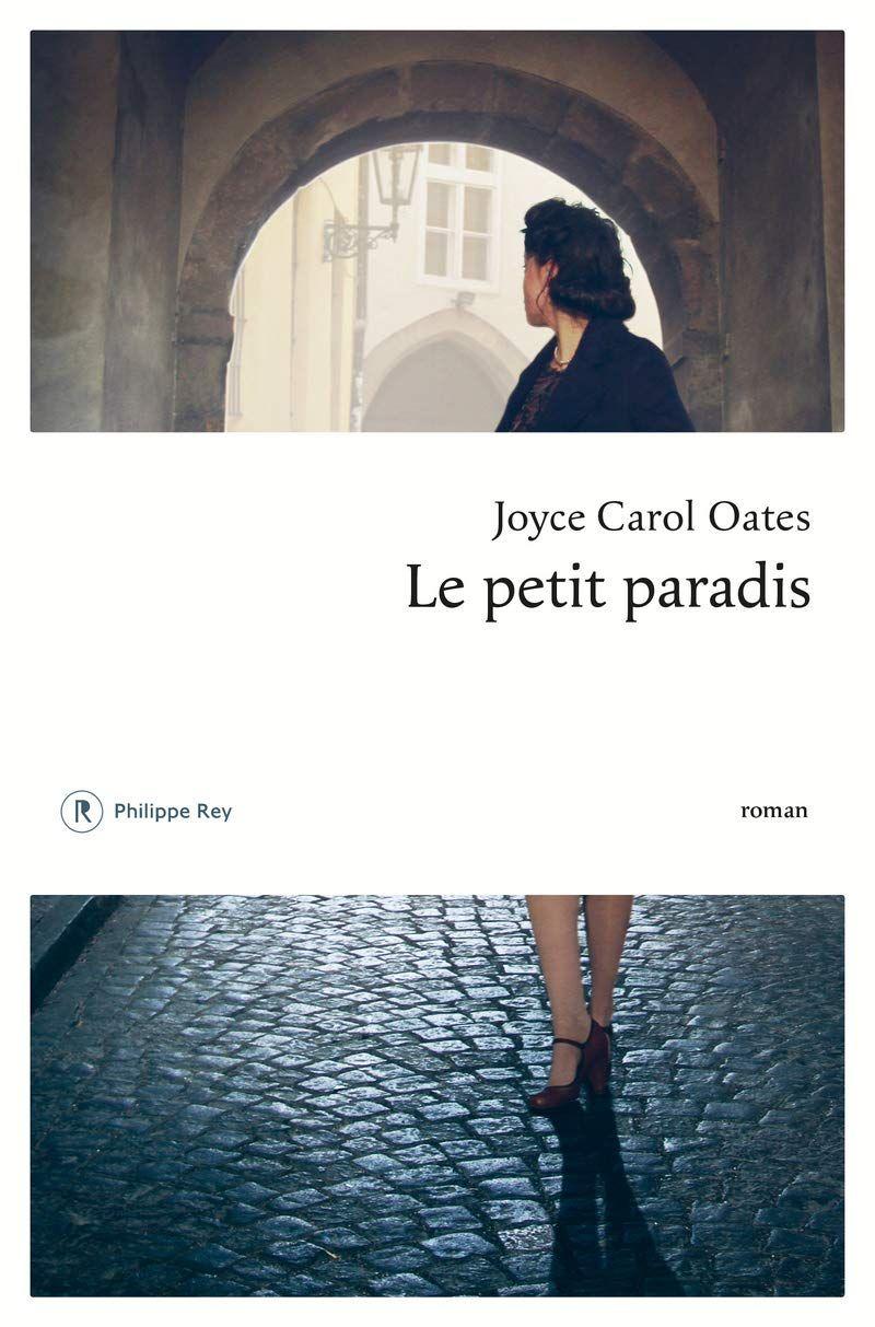 """""""LECTURES D'ÉTÉ"""" : Notre sélection des meilleurs livres des 10 derniers mois, """"Le Petit Paradis"""" de Joyce Carol Oates"""