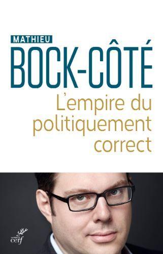 """""""LECTURES D'ÉTÉ"""" : Notre sélection des meilleurs livres des 10 derniers mois, """"L'empire du politiquement correct"""" de Mathieu Bock-Côté"""