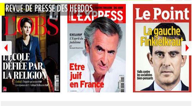 """Manuel Valls, la """"gauche Finkielkraut"""" contre les """"gauchos"""" ; Marine Le Pen en plein chantier de rénovation d'elle-même pour 2017 ; Bernard-Henri Levy et la part juive de la France"""