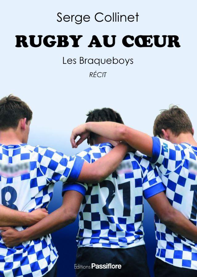 """Serge Collinet a publié """"Rugby au cœur: Les Braqueboys"""" aux éditions Passiflore."""