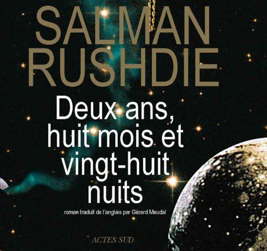 """""""Deux ans, huit mois et vingt-huit nuits"""" de Salman Rushdie : une œuvre littéraire forte, courageuse, exigeante pour le lecteur, à ne pas manquer"""