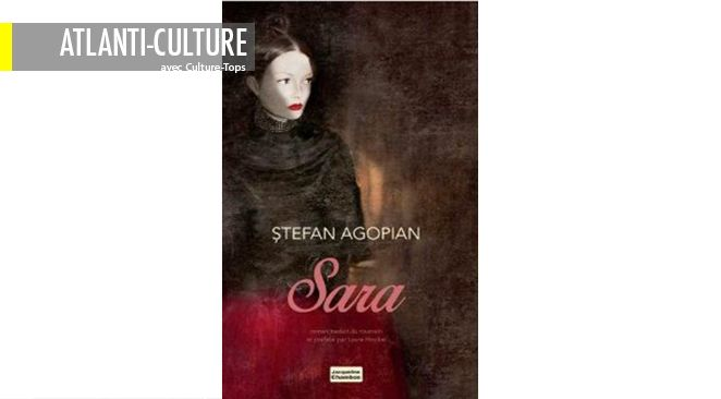 """""""Sara"""", de Stefan Agopian, Actes Sud."""