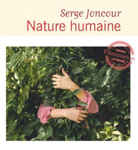 """""""Nature humaine"""" de Serge Joncour : un roman magnifique, quand l'amour de la terre est plus fort que tout"""