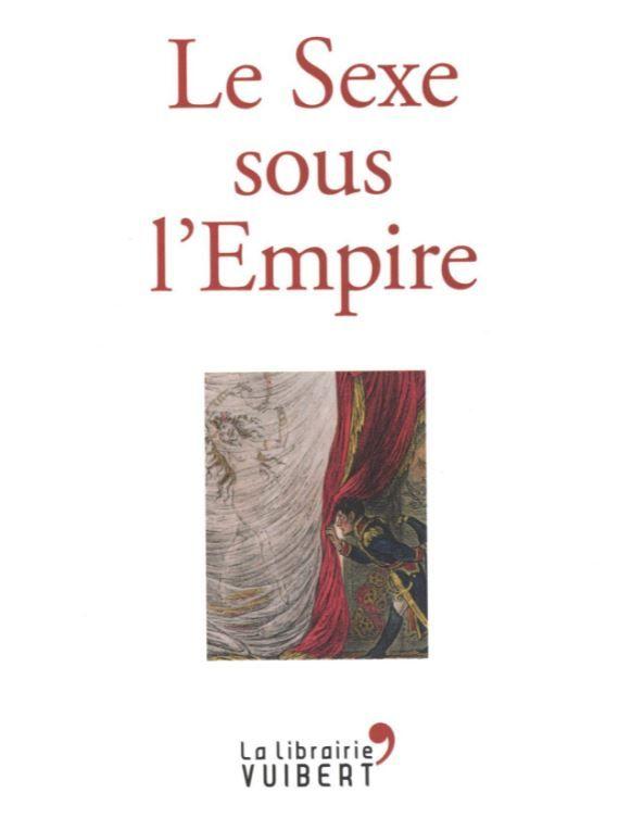 """Jacques-Olivier Boudon a publié """"Le sexe sous l'empire"""" aux éditions La Librairie Vuibert."""