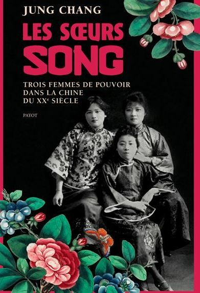 """Jung Chang a publié """"Les sœurs Song - Trois femmes au pouvoir dans la Chine du 20ème siècle"""" aux éditions Payot-Rivages."""